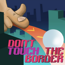 Don't Touch The Border