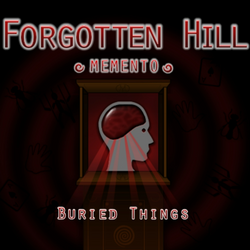 Forgotten Hill Memento: Buried Things