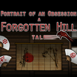 Portrait of an Obsession: A Forgotten Hill Tale