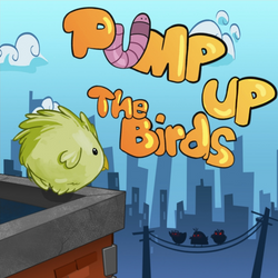 Pump Up the Birds